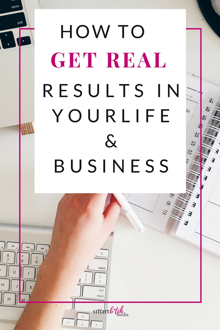 how to get real results in your life and business.jpg