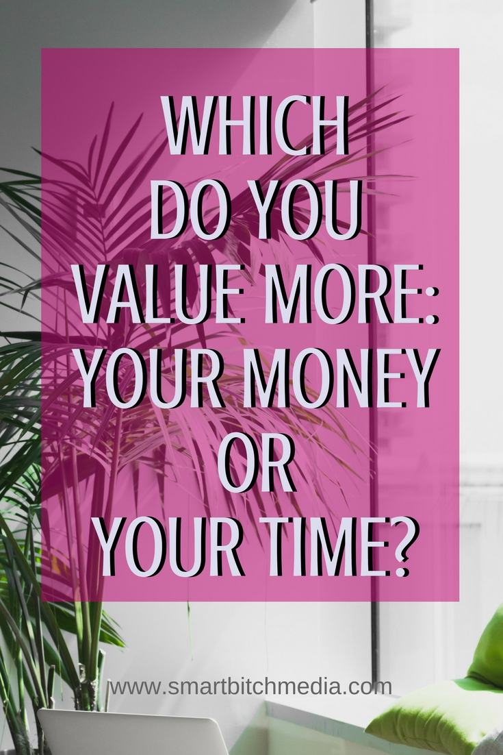 Which Do You Value More? Your Money or Your Time? #timemanagement #timemanagementtips #timemanagmenttipsformoms #timemanagementtipsforwork #stayfocused #gettingthingsdone #stopprocrastinating #productivity