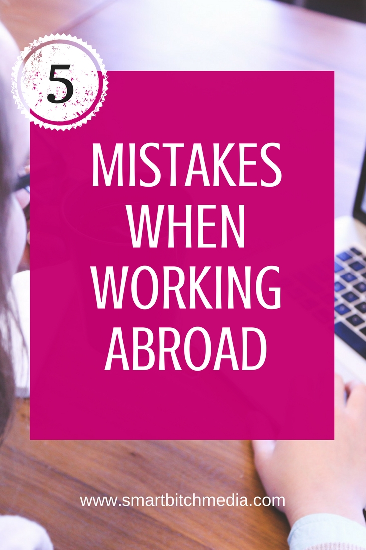 5 Mistakes When Working Abroad #expatlife #travel #digitalnomad