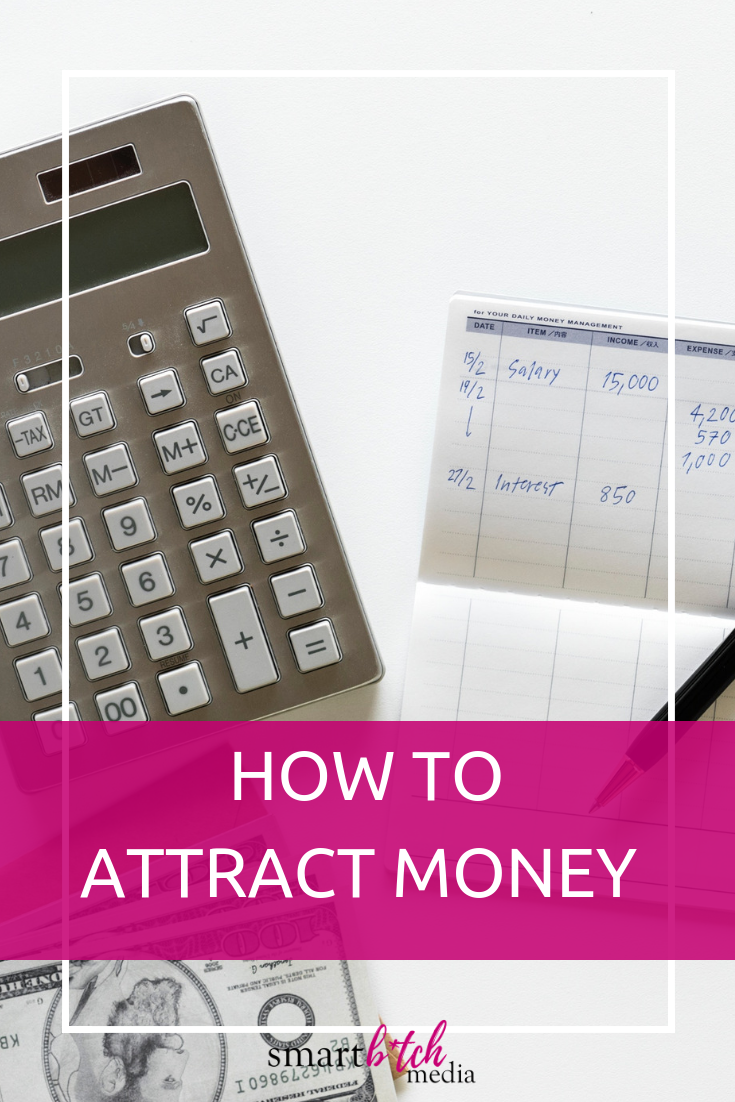 How To Attract Money Smart Btch Media