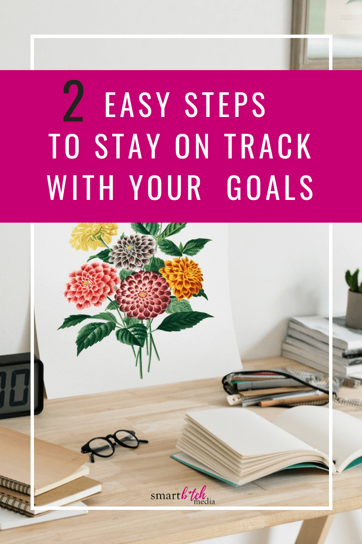 2 Easy Steps To Stay On Track-2.png