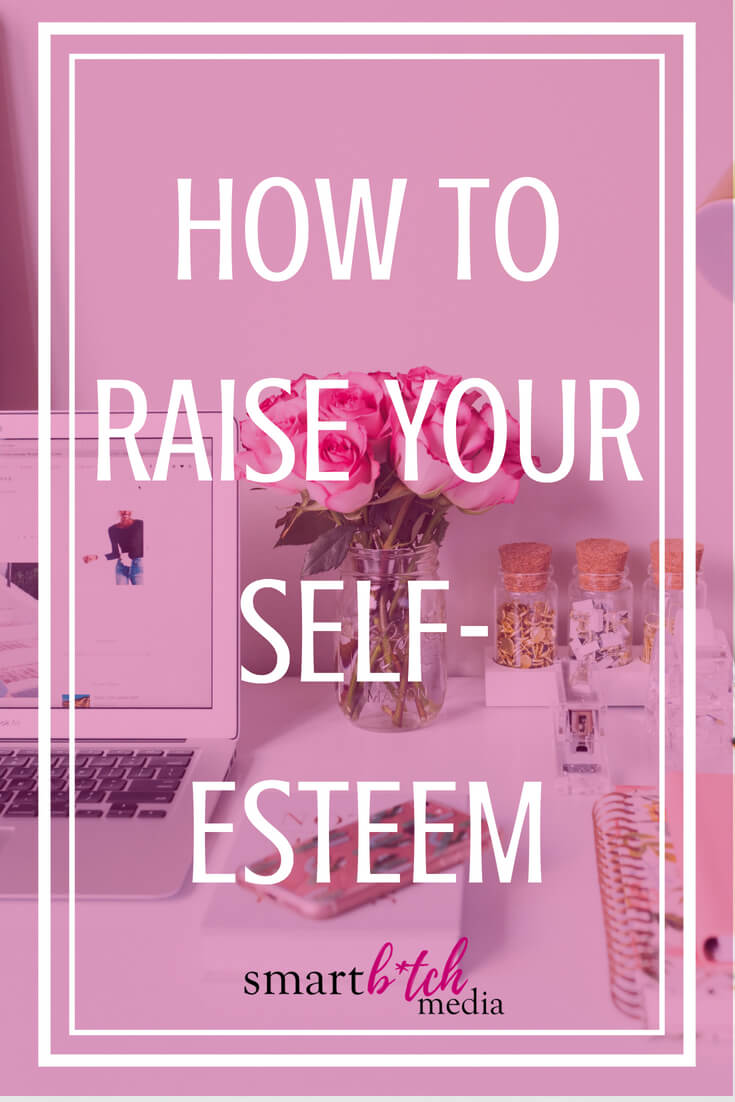 How+To+Raise+Your+Self-Esteem.+#confidence+#selfesteem+#selflove-2.jpeg
