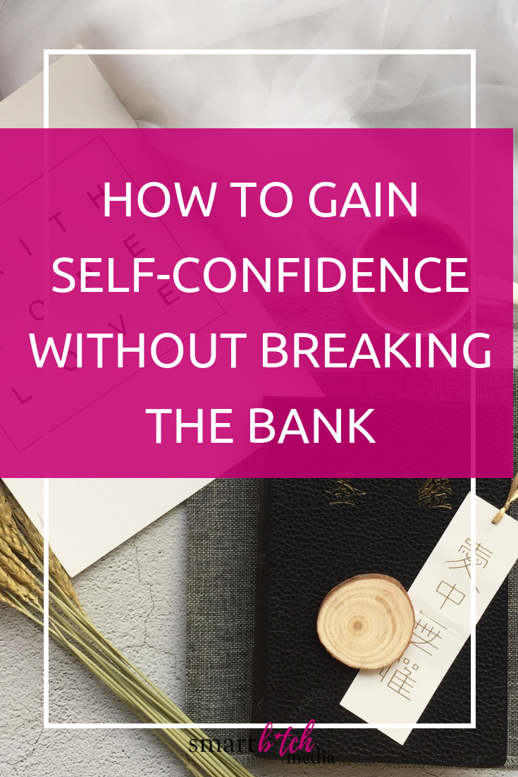 How To Gain Self-Confidence Without Breaking The Bank