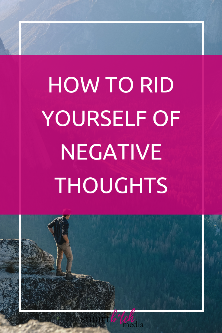 How to Rid Yourself of Negative Thoughts #positivethinking #motivation