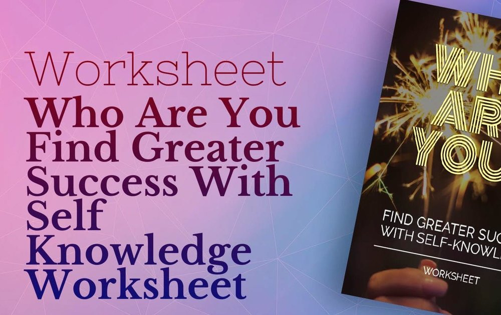 13158-who-are-you-find-greater-success-with-self-knowledge-worksheet-1.jpg