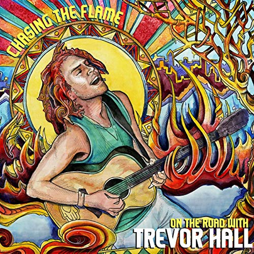 Chasing The Flame - On The Road With Trevor Hall