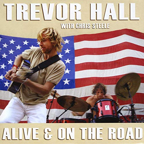 Alive & On the Road (with Chris Steele) [2008]