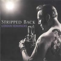 Gordon Hendrick's Album cover, Stripped Back.