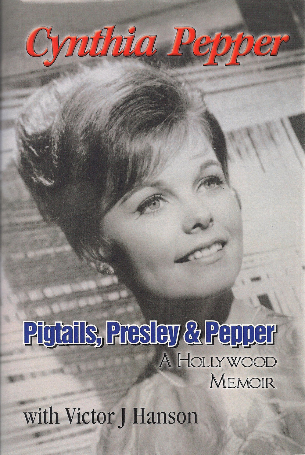 Book cover of   Pigtails, Presley & Pepper   by Cynthia Pepper, with Victor J Hanson. Cover design by Victor J. Hanson.
