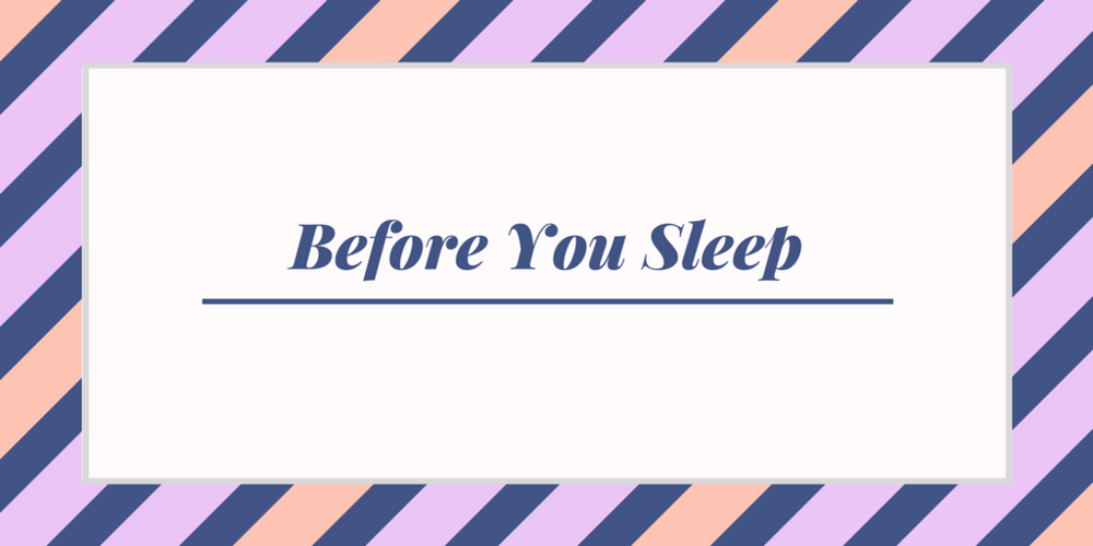 before-you-sleep-2