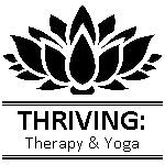 THRIVING: Therapy & Yoga