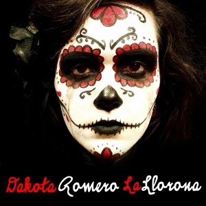 LA LLORONA By: Dakota Romero Released: 11 June 2013 Format: CD / Single Eco Pack
