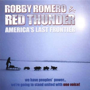 AMERICA'S LAST FRONTIER By: Robby Romero & Red Thunder Released: 5 June 2002 Format: CD / LP