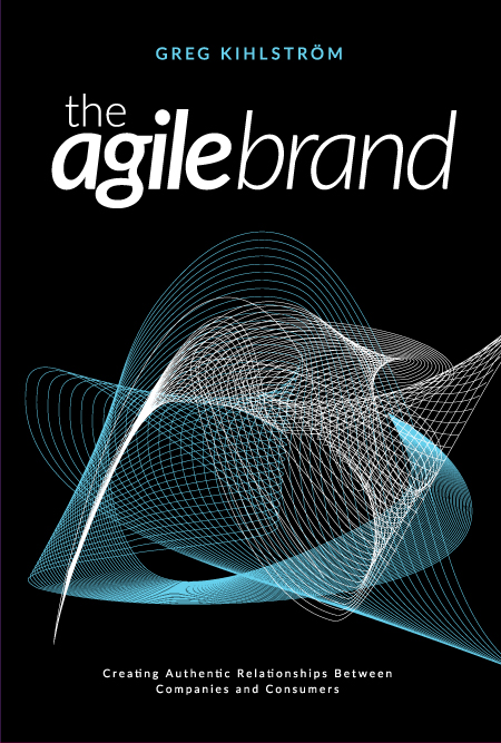 - The Agile BrandCreating authentic relationship between companies and consumersBy Greg Kihlström