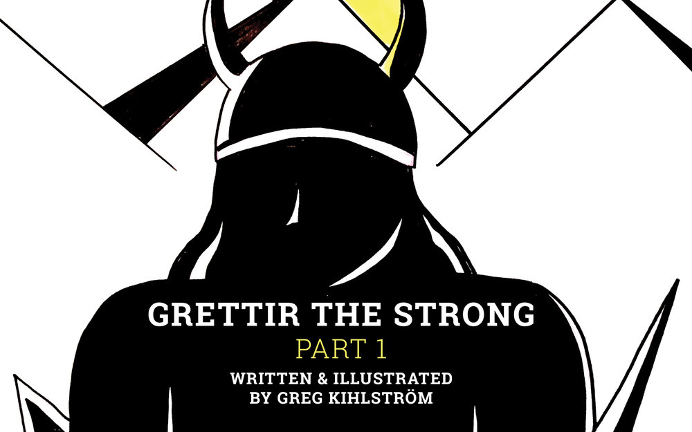 - Grettir the StrongPart 1By Greg Kihlström