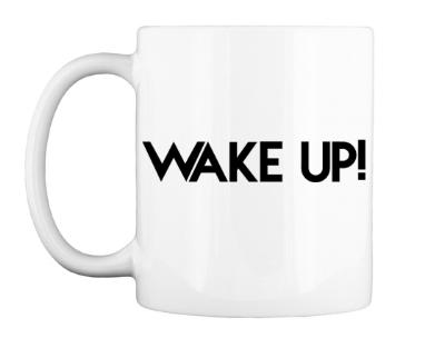 """Wake UP!"" Mug $14.99"
