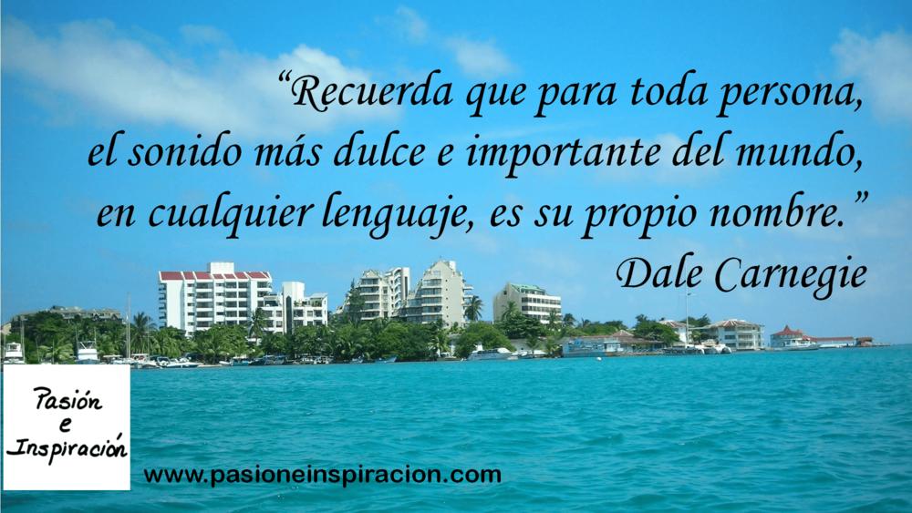 Pasión e Inspiración - Quote 3 - Dale Carnegie