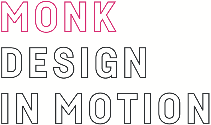 MONK - Design in Motion