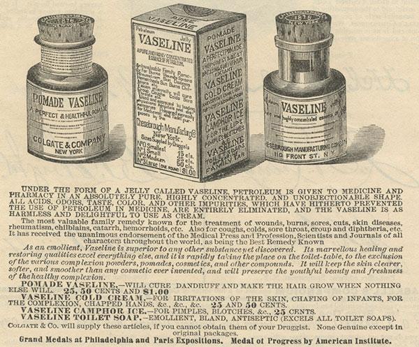 Source: Vaseline ad 1881