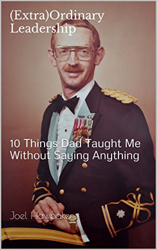 The cover of '(Extra)Ordinary Leadership': Dad in his military dress uniform.