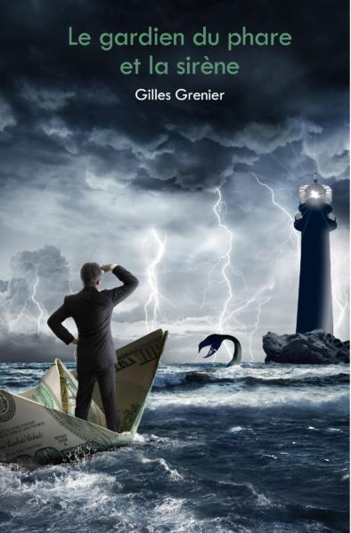 Le gardien du phare et la sirène, Gilles Grenier   À la frontière entre le réel et l'irréel, Gilles Grenier nous amène avec lui dans ce périple où le fantastique côtoie le sentimental. Ce voyage comme une quête qui le force à faire face à sa propre réalité.