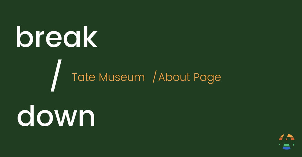 about page breakdown tate museum.jpg
