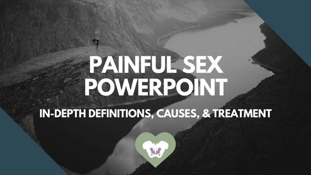 pelvic floor physical therapy | painful sex | dyspareunia treatment