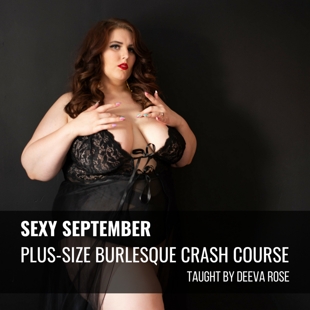 Sexy September Plus-Size Burlesque Crash Course taught by Deeva Rose.png