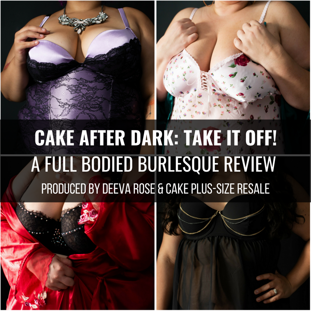CAKE AFTER DARK_ TAKE IT OFF! A FULL BODIED BURLESQUE REVIEW.png