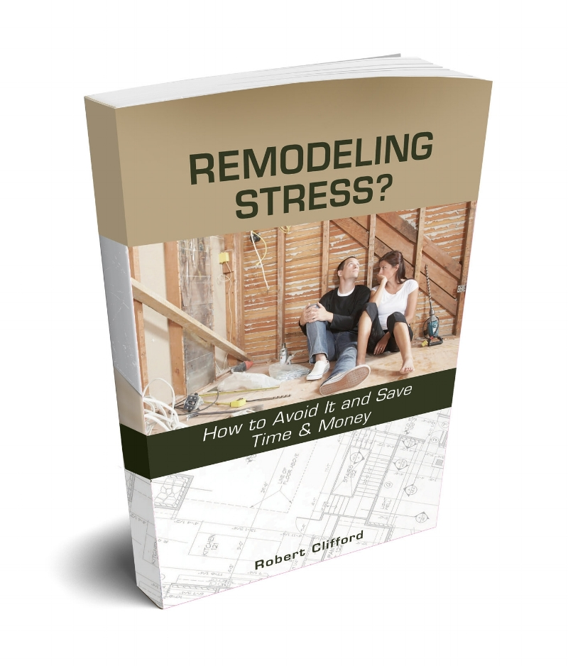 Tips to Help You Avoid Remodeling Stress and Save Time & Money.