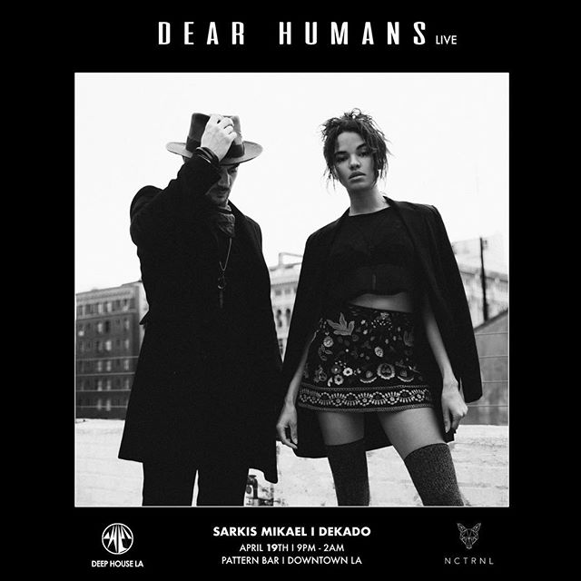 Tonight @dear.humans will be doing an LA showcase from 9-11pm brought to you by @deephouselaofficial ⚡️11-close @sarkis.mikael b2b @arthur.dekado //