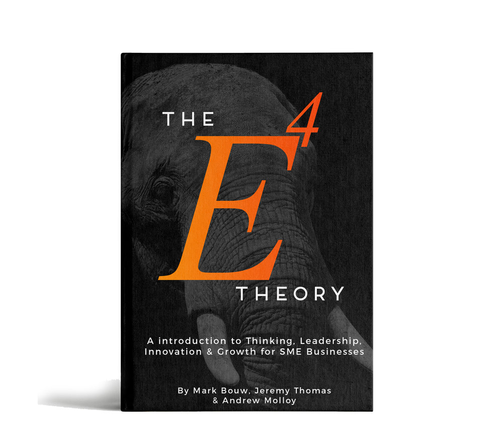 The E4 Theory  An introduction to thinking, leadership, innovation & growth for the SME business.