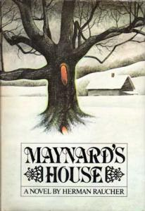 An old edition of  Maynard's House  by Herman Raucher.