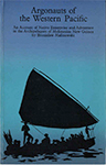Argonauts of the Western Pacific: An Account of Native Enterprise and Adventure in the Archipelagos of Melanesian New Guinea – Bronislaw Malinowski