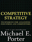 Competitive Strategy: Creating and Sustaining Superior Performance – Michael Porter