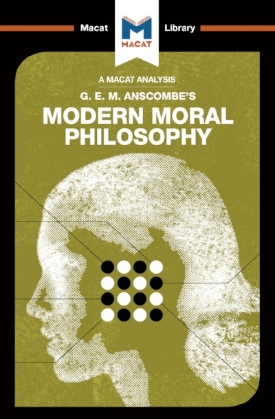 "Macat Analysis: G.E.M. Anscombe's ""Modern Moral Philosophy"""