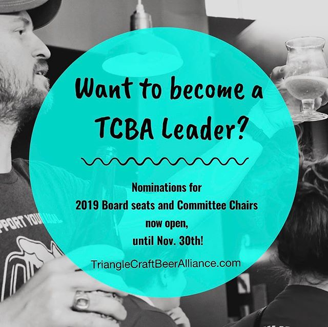 Want to become a TCBA Leader?  Nominations are open for 2019 Board seats and Committee Chairs that are available! Nominate yourself or a friend by applying on www.TriangleCraftBeerAlliance.com . . . #trianglebeer #getinvolved #craftbeer