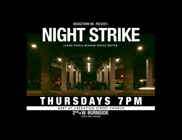 Night Strike - Thursday, July 26Project time: 7:00-9:30 pmNight Strike located at (Burnside Bridge) 214 W Burnside St. PortlandContact Melinda West @ 971-570-7904 with any questions about this project. SIGN UP HERE