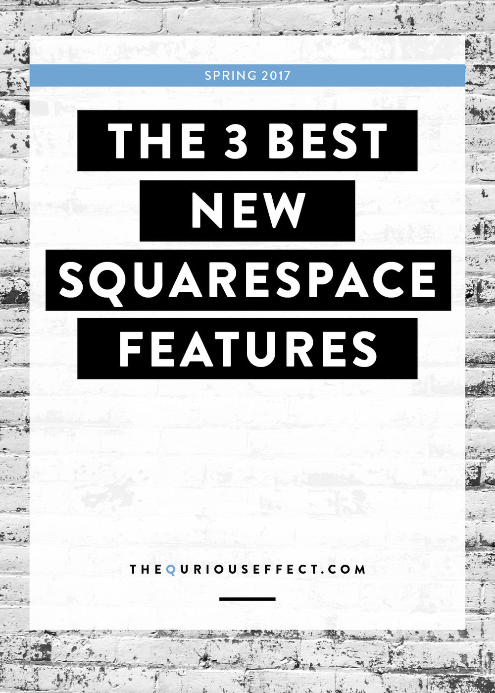 The 3 Best, New Squarespace Features You Need to Try by The Qurious Effect. A squarespace website design studio.