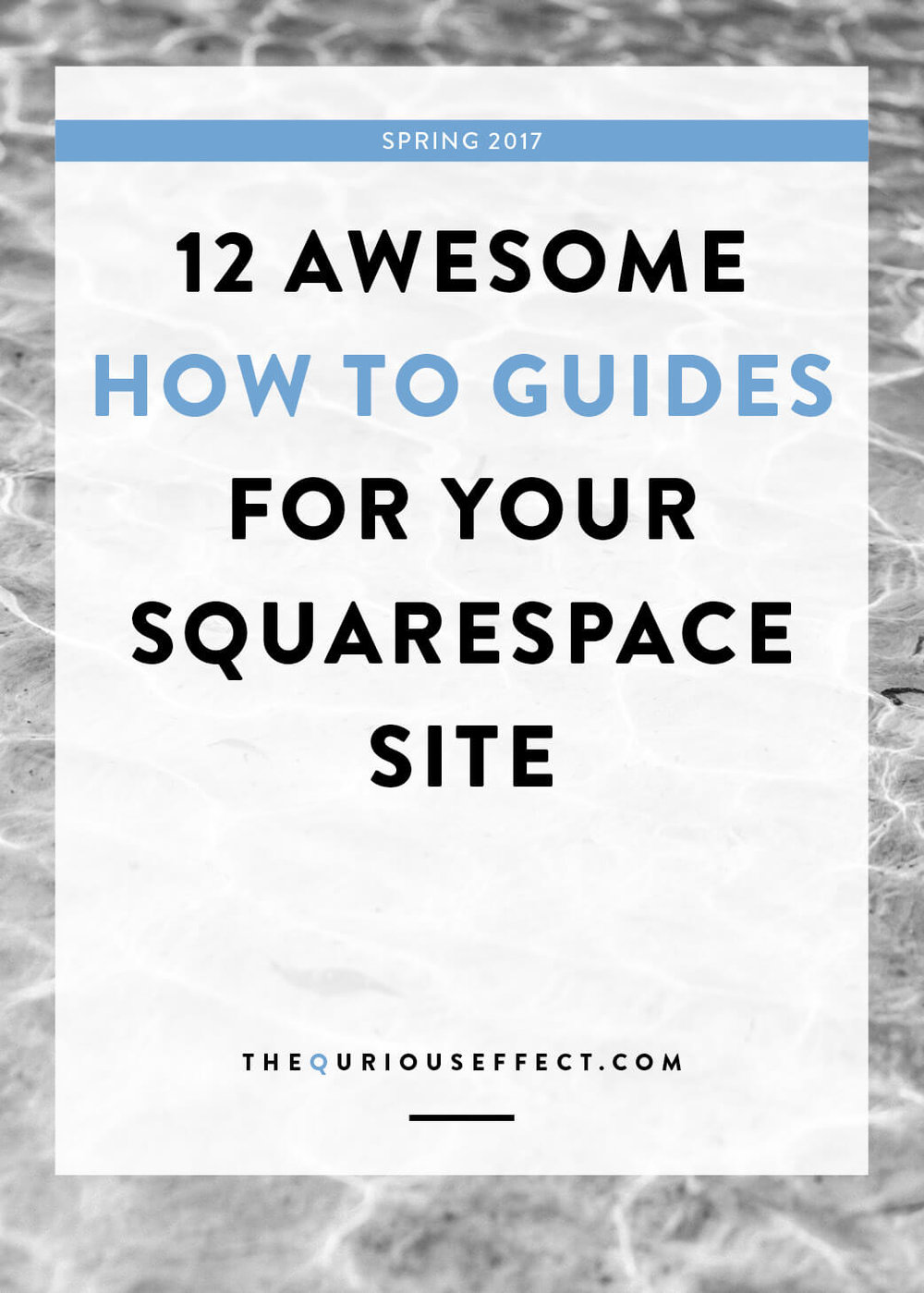 12 awesome guides for your Squrespace site by The Qurious Effect, a brand and Squarespace website designer.