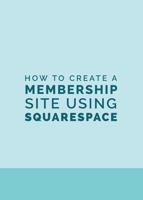 How+to+Create+a+Membership+Site+Using+Squarespace+|+Elle+&+Company (1).png