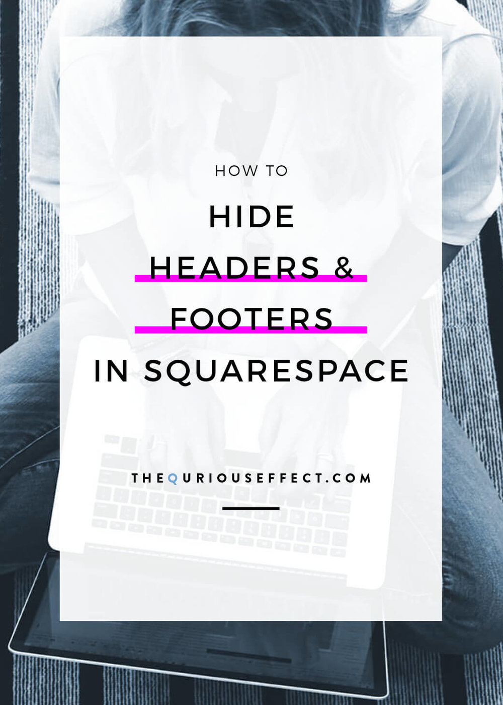 Looking for the code to hide headers and footers in Squarespace for your landing page, sales page or Linktree for Instagram? Here's the code and where to put it! Via The Qurious Effect | Squarespace Web Designer