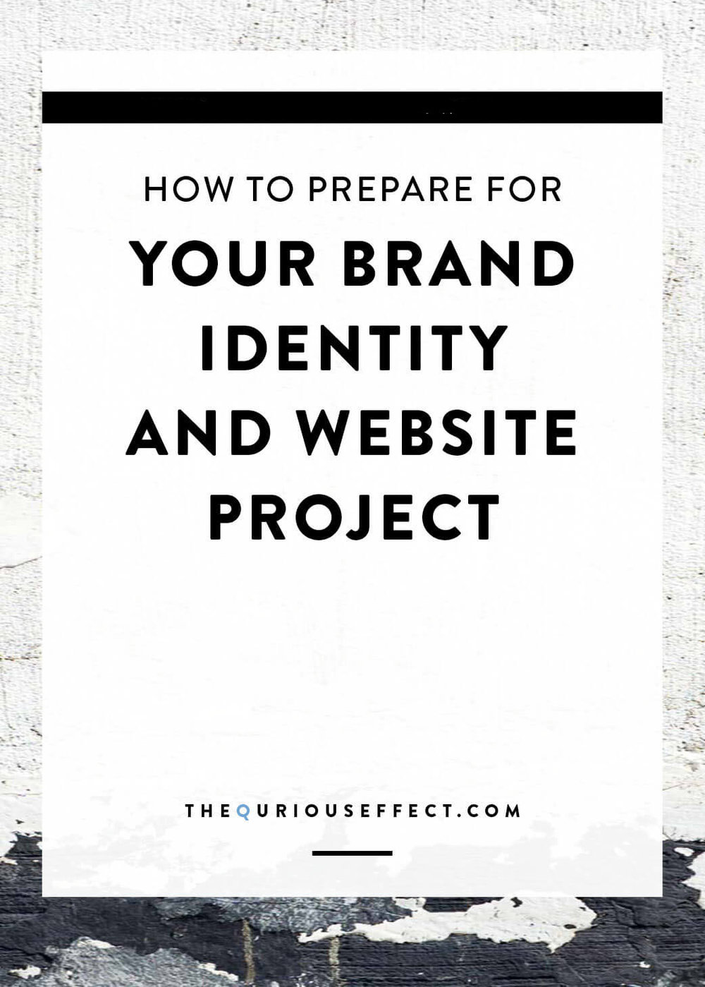 How to prepare for your brand identity and Squarepace website projects by The Qurious Effect.