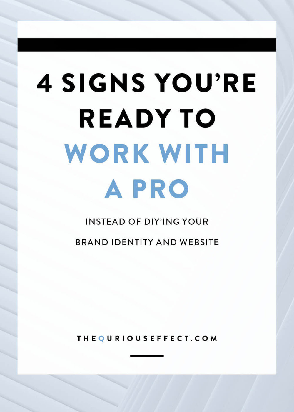 4 signs you're ready to work with a pro on your brand and Squarespace website by The Qurious Effect.