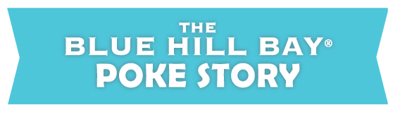 The Blue Hill Bay Poke Story