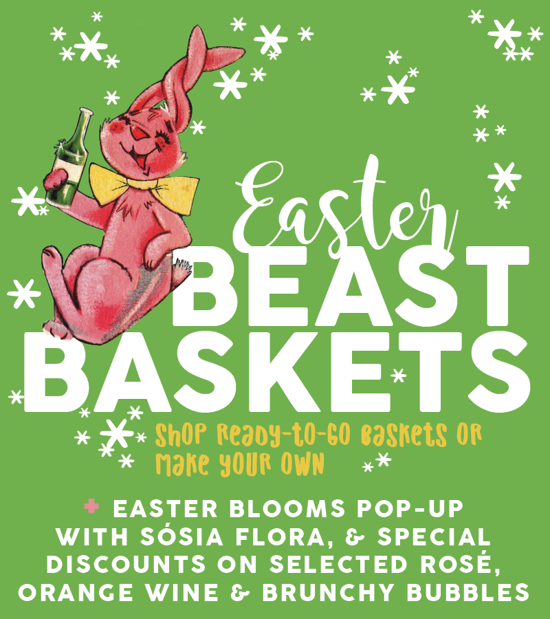 Make Easter extra festive this year with an  Easter Beast Basket  from  VINOVORE . Shop our ready-to-go baskets, or make your own filled with your favorite wine and goodies.   BASKETS AVAILABLE NOW - EASTER    SATURDAY & SUNDAY:  Special discounts on selected  Rosé, Orange Wines & Brunchy Bubbles SUNDAY: Sósia Flora Pop-up