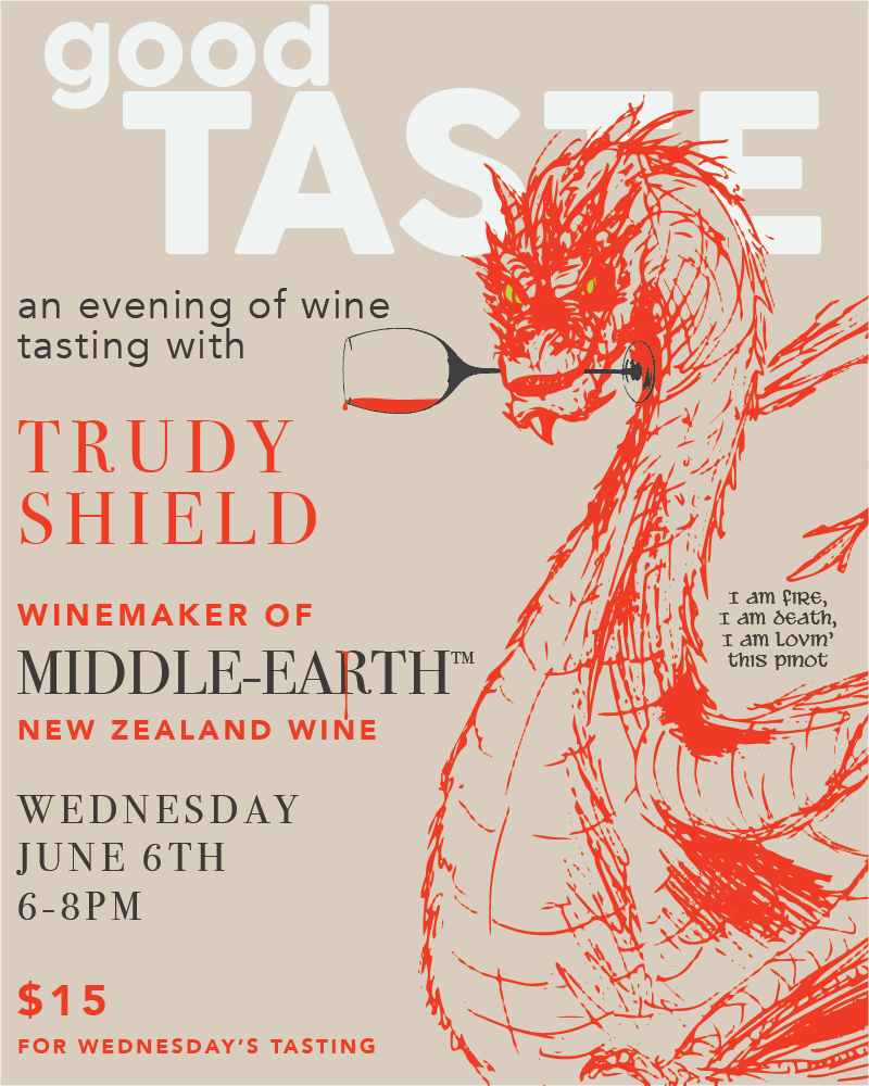 Pop in Wednesday, June 6th, 6-8pm for an evening of fellowship and wine tasting with Trudy Shield winemaker ofMiddle-Earth New Zealand Wine. $15 fee for tasting.  CLICK HERE  to purchase tickets.