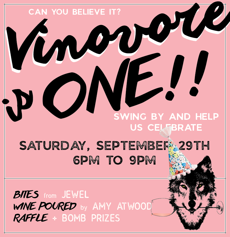 Saturday, Sept. 29th   6-9pm    We're turning  ONE , and we can't wait to celebrate this milestone with you! Swing by and help us cheers to our first year.  Amy Atwood  will be pouring her wines,  Jewel  will be dazzling our taste buds, and we'll be handing out some sweet raffle prizes, so be prepared to  win !
