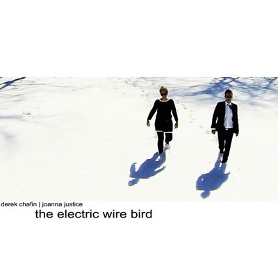 THE ELECTRIC WIRE BIRD (2014) - DEREK CHAFIN & JOANNA JUSTICE