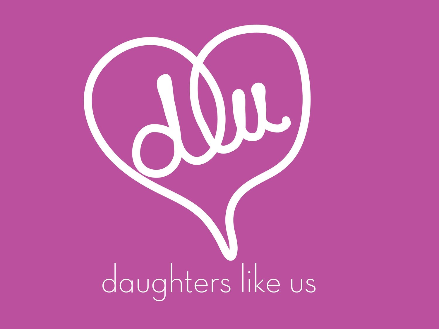 Daughters Like Us